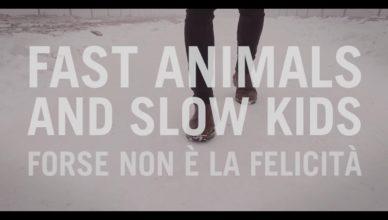 Fast Animals and Slow Kids – Forse non è la felicità