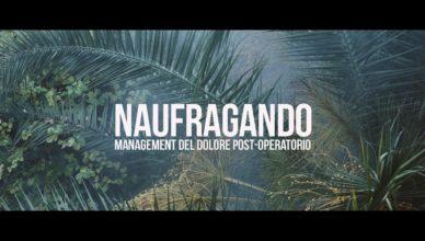 NAUFRAGANDO – Management Del Dolore Post-Operatorio